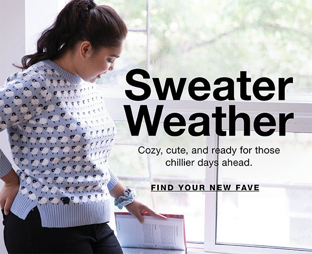 Sweater Weather - Cozy, cute, and ready for those chillier days ahead.